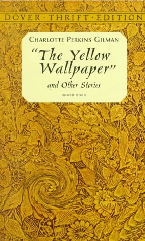 The Yellow Wallpaper Book by Charlotte Perkins Gilman in 1899
